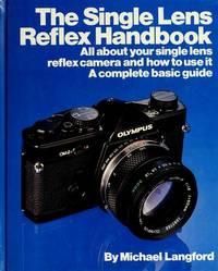 The S L R Camera Handbk single ens reflex handbook all about your single lens reflex camera and...