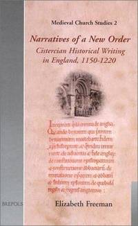 Narratives of a New Order: Cistercian Historical Writing (MCS 2) (MEDIEVAL CH