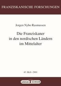 Die Franziskaner in den nordischen Landern im Mittelalter (Franziskanische Forschungen 43. Heft)