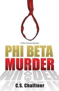 Phi Beta Murder (A Rex Graves Mystery)