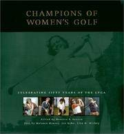 Champions of Women's Golf: Celebrating Fifty Years of the LPGA by  Ed  Nanette S. - First Edition. - 2000 - from KingChamp Books and Biblio.co.uk