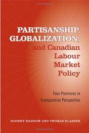 Partisanship, globalization, and Canadian labour market policy; four provinces in comparative...