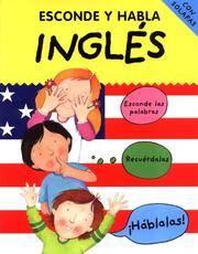 Esconde Y Habla Inglã©S: Hide & Speak English for Spanish Speakers