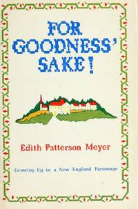 For goodness' Sake!: Growing Up in a New England Parsonage