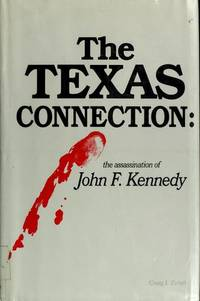 The Texas Connection: The Assassination of President John F. Kennedy