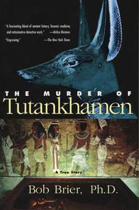 The Murder of Tutankhamen by Brier, Bob