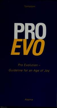 ProEvo - Pro Evolution Guideline for an Age of Joy by  Tomotom Stiftung - Paperback - 1st Printing - 2004 - from Veronica's Books and Biblio.com