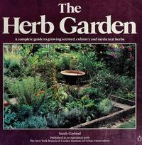 image of The Herb Garden: a complete guide to growing scented, culinary and medicinal herbs.