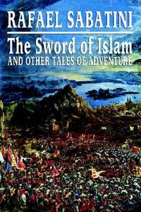 image of The Sword of Islam and Other Tales of Adventure