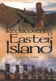 Rediscovering Easter Island. How History is Invented.