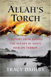 ALLAH'S TORCH A Report from Behind the Scenes in Asia's War on Terror