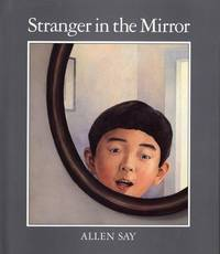 STRANGER IN THE MIRROR by  ALLEN SAY - Hardcover - 4TH - 1995 - from Gian Luigi Fine Books Inc. (SKU: 023974)