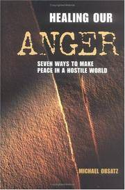 Healing Our Anger : 7 Ways to Make Peace in a Hostile World