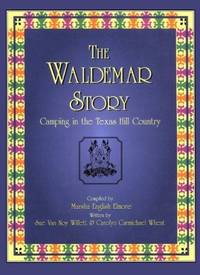 The Waldemar Story Camping in the Texas Hill Country