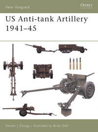 US Anti-tank Artillery 1941–45 (New Vanguard)