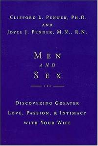 Men And Sex : Discovering Greater Love, Passion & Intimacy with Your Wife
