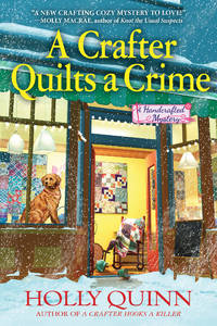 A Crafter Quilts a Crime: A Handcrafted Mystery