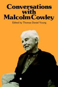 Conversations with Malcolm Cowley