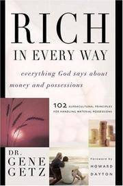Rich In Every Way: Everything God Says About Money And Possessions: 102 Supracultural Principles for Handling Material Possessions