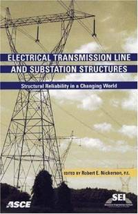 Electrical Transmission Line and Substation Structures: Structural Reliability in a Changing World