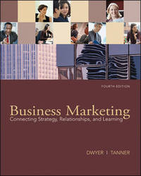 Business Marketing: Connecting Strategy  Relationships  and Learning