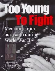Too Young To Fight : Memories from our youth during World War II