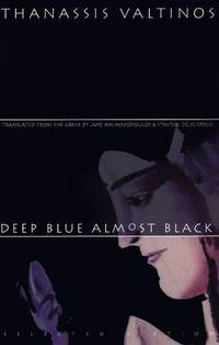 Deep Blue Almost Black : Selected Fiction