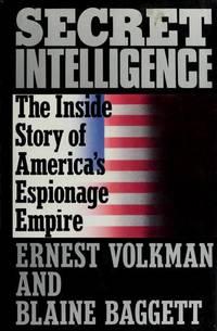 SECRET INTELLIGENCE: THE INSIDE STORY OF AMERICA'S ESPIONAGE EMPIRE