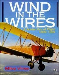 Wind in the Wires  - A Golden Era of Flight 1909-1939