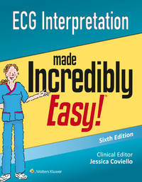 ECG Interpretation Made Incredibly Easy (Incredibly Easy! Series®)