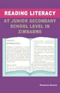 Reading Literacy at Junior Secondary School Level in Zimbabwe by Moyana, Rosemary - 2000