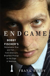 Endgame: Bobby Fischer's Remarkable Rise and Fall - from America's Brightest Prodigy to the Edge of Madness by Frank Brady - Hardcover - 2011-02-01 - from Ergodebooks and Biblio.com