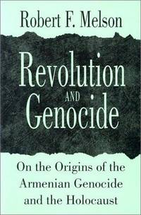 Revolution and Genocide: On the Origins of the Armenian Genocide and the Holocaust.