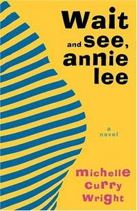 Wait and See, Annie Lee