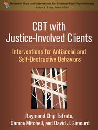 CBT with Justice-Involved Clients: Interventions for Antisocial and Self-Destructive Behaviors (Treatment Plans and Interventions for Evidence-Based Psychotherapy) by  David J  Damon; Simourd - Paperback - from Your Satisfaction Guaranteed and Biblio.co.uk