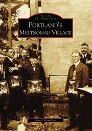Portland's Multnomah Village (Oregon). by Nanci Hamilton - Paperback - First Edition (2007), unstated, in accordance with Arcadia's - 2007. - from Black Cat Hill Books and Biblio.com