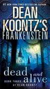 image of Dean Koontz's Frankenstein: Dead and Alive **CHECK UPDATE** Book has different ISBN #'s and $'s**