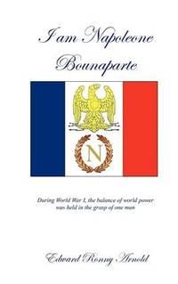 I Am Napoleone Bounaparte