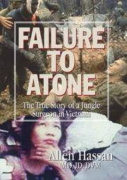 Failure to Atone: The True Story of a Jungle Surgeon in Vietnam