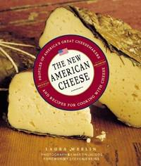 The New American Cheese Profiles of America's Great Cheesemakers and  Recipes for Cooking with Cheese