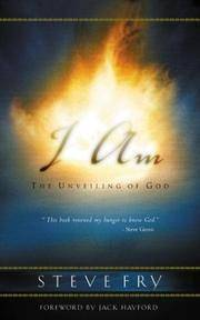 I Am : The Unveiling of God