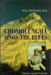 Chomolungma Sings the Blues: Travels Round Everest.