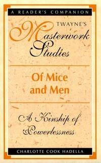 OF MICE AND MEN. A Kinship Of Powerlessness.