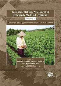 Environmental Risk Assessment of Genetically Modified Organisms: Vol. 4: Challenges and...