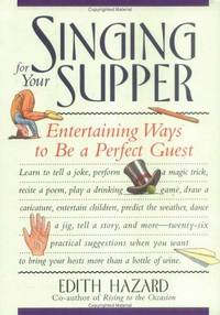 Singing for Your Supper : Entertaining Ways to be a Perfect Guest