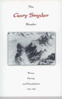 The Gary Snyder Reader: Prose, Poetry and Translations 1952-1998