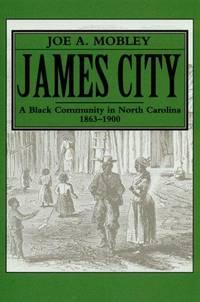 James City: A Black Community in North Carolina, 1863-1900