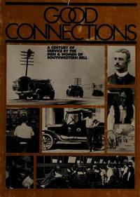 Good connections: A century of service by the men & women of Southwestern Bell