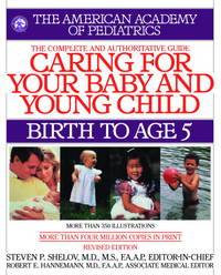 Caring for Your Baby and Young Child, Revised Edition : Birth to Age 5 by American Academy of Pediatrics - from Better World Books  (SKU: GRP73128352)