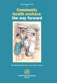 Community Health Workers: The Way Forward (Public Health in Action)